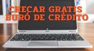¿Cómo checar gratis el Buró de Crédito en línea?