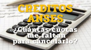 ANSES - ¿Cómo consultar cuántas cuotas me quedan por pagar?